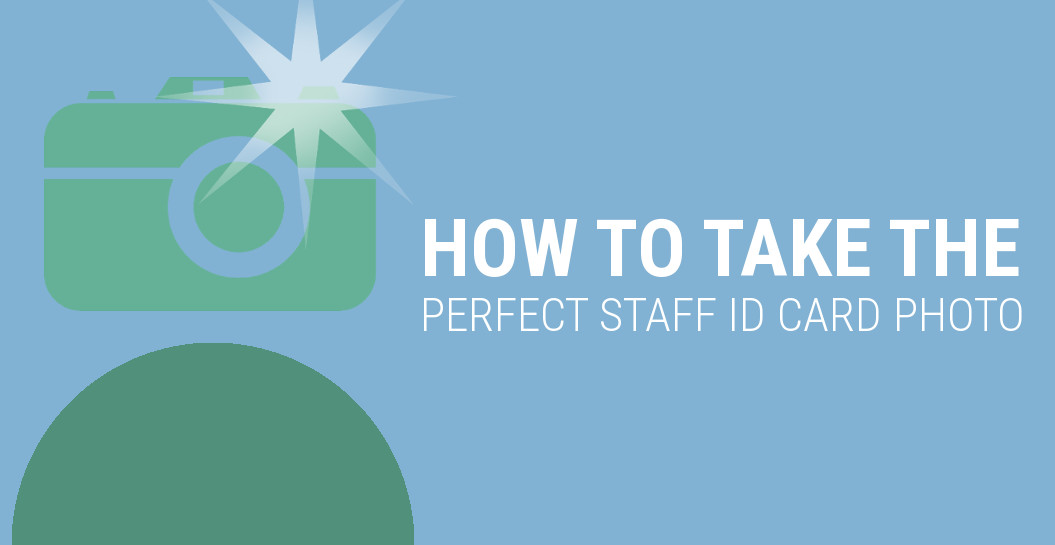 How to take the perfect staff id card photo
