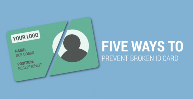 Five Ways to Prevent Broken ID Cards