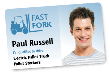 ID Card. It reads FastFork, Paul Russell qualified to drive Electric Pallet Truck.